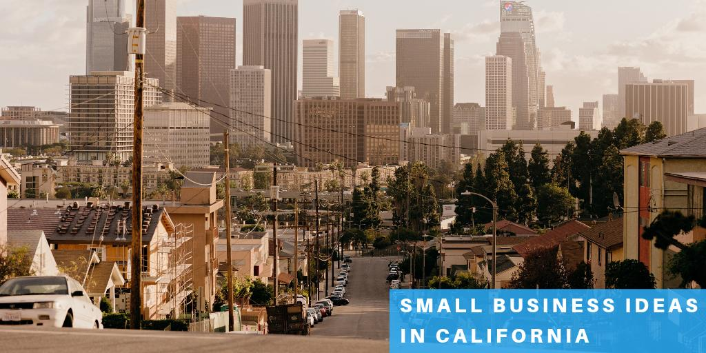 Small Business Ideas in California